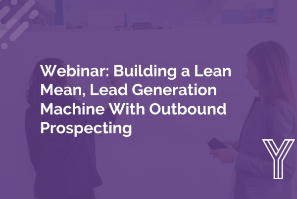 Building a Lean Mean, Lead Generation Machine With Outbound Prospecting 3
