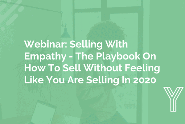 Selling With Empathy - The Playbook On How To Sell Without Feeling Like You Are Selling In 2020 11