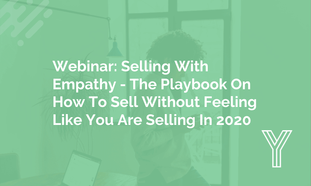Selling With Empathy - The Playbook On How To Sell Without Feeling Like You Are Selling In 2020 1