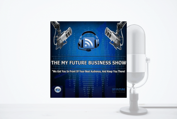 My Future Business Show: Podcast Marketing Strategies 7