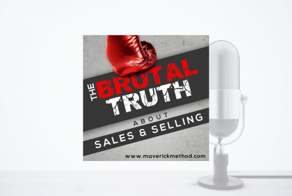 The Brutal Truth About Sales & Selling: The No 1 Prospecting Skill 2